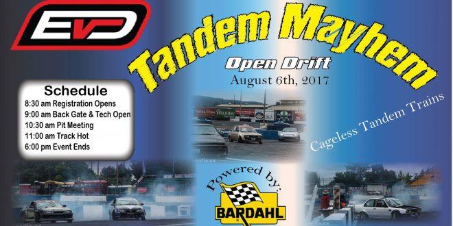 Tandem Mayhem/Open Drift August 6th!